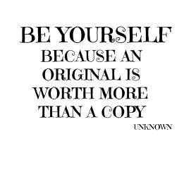 be-yourself-because-an-original-is-worth-more-than-a-copy-quote